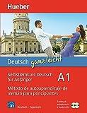 Deutsch ganz leicht A1: Selbstlernkurs Deutsch für Anfänger ― Método de autoaprendizaje de alemán para principiantes / Paket: Textbuch + Arbeitsbuch + 2 Audio-CDs