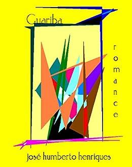 Guariba (Portuguese Edition) by [da Silva Henriques, José Humberto]
