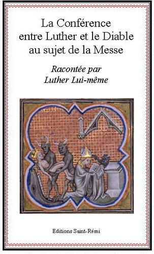 Amazon.fr - La conférence entre Luther et le diable au sujet de la messe -  Luther - Livres