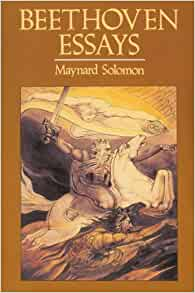 Amazon.com: Beethoven Essays (9780674063792): Maynard Solomon: Books