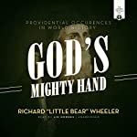 God's Mighty Hand: Providential Occurrences in World History | Richard