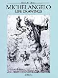 Michelangelo Life Drawings (Dover Fine Art, History of Art)