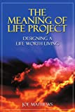 The Meaning of Life Project, Joe Mathews, 0595323677
