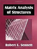 Matrix Analysis of Structures, Sennett, Robert E., 1577661435