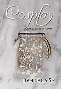 Cosplay (Spanish Edition) by [Sk, Daniela]