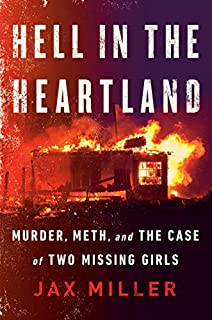 Book Cover: Hell in the Heartland: Murder, Meth, and the Case of Two Missing Girls