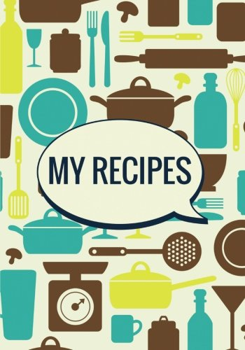 my-recipes-blank-cookbook-teal-yellow-brown-utensils-200-pages-blank-recipe-journal-7x10-inches