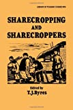 Sharecropping and Sharecroppers, T. J. Byres, 0714632236