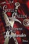 Noces écossaises, tome 1 : La méprise du Highlander par Callen