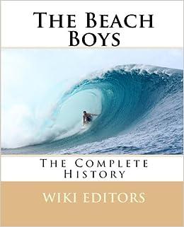 addae0e9f2 The Beach Boys  The Complete History  Amazon.co.uk  Wiki Editors ...
