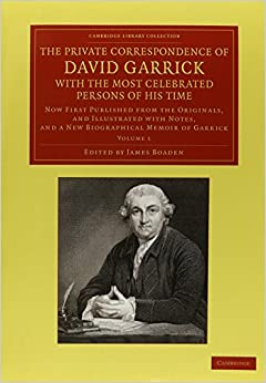 Book The Private Correspondence of David Garrick with the Most Celebrated Persons of his Time 2 Volume Set: Now First Published from the Originals, and ... Library Collection - LiteraryStudies)
