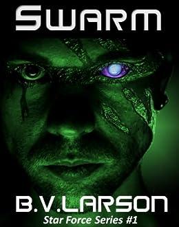 Swarm (Star Force Series Book 1) by [Larson, B. V.]