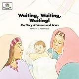 Waiting, Waiting, Waiting!, Patricia L. Nederveld, 1562122967