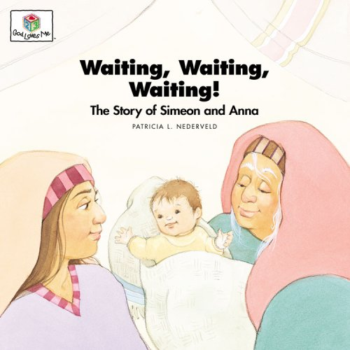 Waiting, Waiting, Waiting! The Story of Simeon and