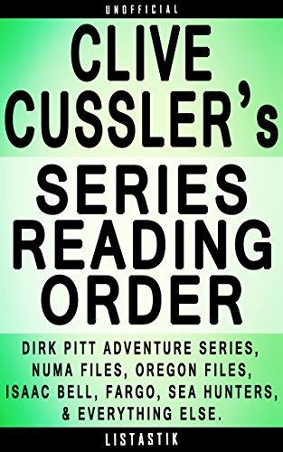 Clive Cussler Series Reading Order: Series List - In Order: Dirk Pitt Adventure series, NUMA Files series, The Oregon Files series, Isaac Bell Adventure ... (Listastik Series Reading Order Book 4) (Clive Cussler Numa Files In Order Of Publication)