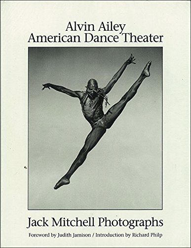 Alvin Ailey American Dance Theater: Jack Mitchell Photographs