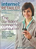 Internet Retailer Magazine March 2012 The Confident, Connected Consumer