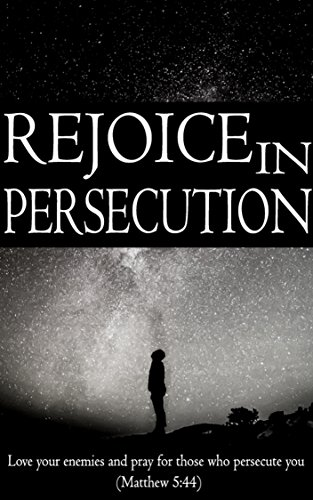 Rejoice In Persecution