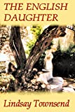 Front cover for the book The English Daughter by Lindsay Townsend