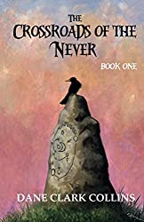 The Crossroads of the Never: Book 1