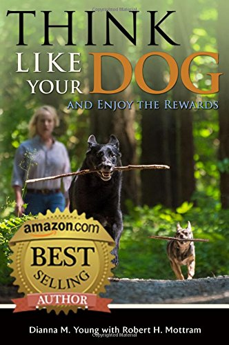 Think Like Your Dog and Enjoy the Rewards by Island Book Publishing