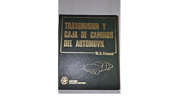 Transmisión y caja de cambios del automóvil: William Harry Crouse: 9788426702289: Amazon.com: Books
