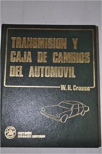 Transmision y caja de cambios del automovil: Amazon.es: William Crouse: Libros