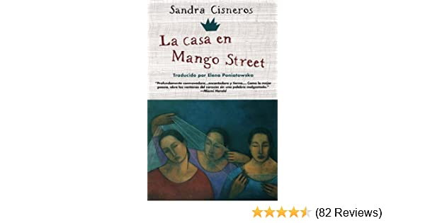 La Casa En Mango Street (The House On Mango Street) (Turtleback School & Library Binding Edition) (Spanish Edition) by Cisneros, Sandra(November 1, ...