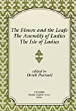 The Floure and the Leafe; The Assembly of Ladies; The Isle of Ladies 9780918720436