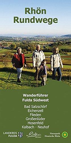 rhn-rundweg-wanderfhrer-fulda-sdwest-die-70-rundwandertouren-der-orten-bad-salzschlirf-eichenzell-flieden-grossenlder-hosenfeld-kalbach-hhenprofil-startpunkte-fotos-karte