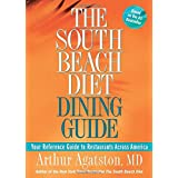 Die South Beach Diet Dining Guide: Your Reference Guide to Restaurants Across America
