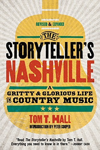 The Storyteller's Nashville: A Gritty & Glorious Life in Country Music by Tom T. Hall (2016-10-01)