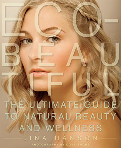 Eco-Beautiful: The Ultimate Guide to Natural Beauty and (Eco Skin Clothing)
