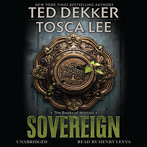 Sovereign: The Book of Mortals, Book 3 by Ted Dekker