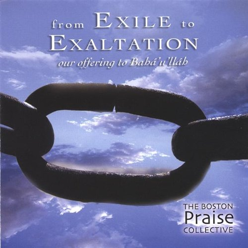 From Exile to Exaltation-Our Offering to Baha'u'll by Music Resource