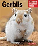 Gerbils (Complete Pet Owners Manuals)