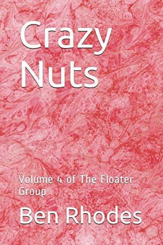 Crazy Nuts: Volume 4 of The Floater Group