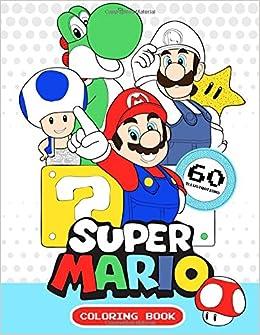 Super Mario Coloring Book: Exclusive Work - 60 illustraions: Magical ...