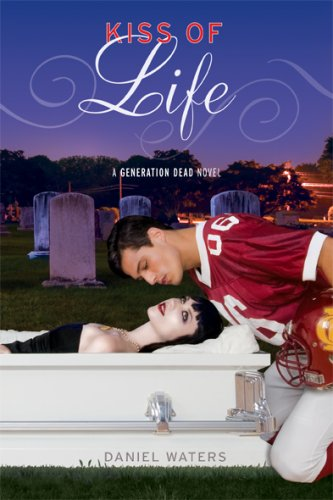 Generation Dead: Kiss of Life (Generation Dead Novels) PDF