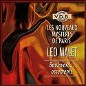 Boulevard... Ossements (Les nouveaux mystères de Paris 11)   Livre audio Auteur(s) : Léo Malet Narrateur(s) : José Heuzé