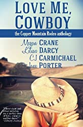 Love Me, Cowboy: The Copper Mountain Rodeo Anthology