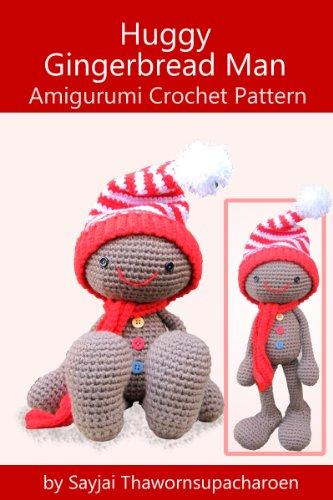 Huggy Gingerbread Man Amigurumi Crochet Pattern Huggy Christmas