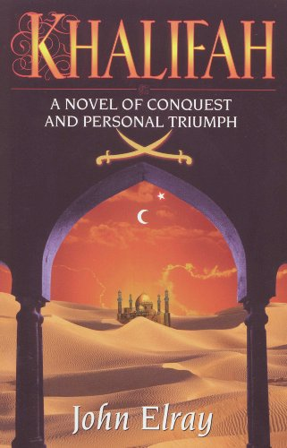 Book: Khalifah - A novel of conquest and personal triumph by John Elray