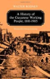 A History of the Guyanese Working People, 1881-1905 (Johns Hopkins Studies in Atlantic History and Culture)