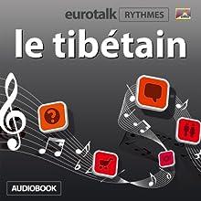 EuroTalk Rhythmes le tibétain | Livre audio Auteur(s) :  EuroTalk Ltd Narrateur(s) : Sara Ginac