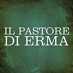 Il Pastore di Erma [The Shepherd of Hermas]