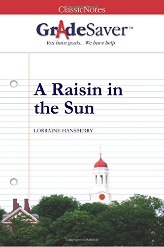 A Raisin In The Sun Essays  Gradesaver A Raisin In The Sun Study Guide