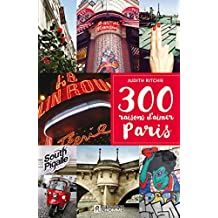 300 raisons d'aimer Paris