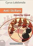 Anti-sicilians: Move By Move-Cyrus Lakdawala