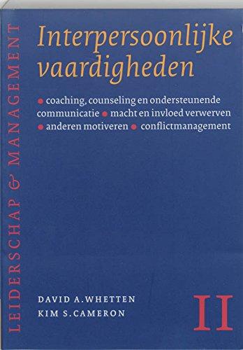 Interpersoonlijke vaardigheden: coaching, counseling en ondersteunende communicatie, macht en invloed verwerven, anderen motiveren, ... anderen motiveren; conflictmanagement
